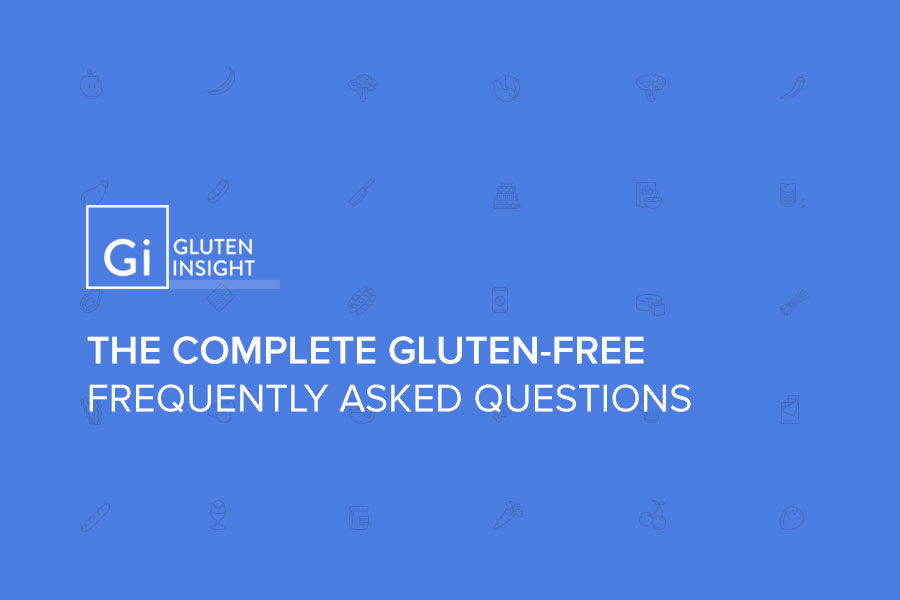 The complete Gluten-Free Diet FAQ