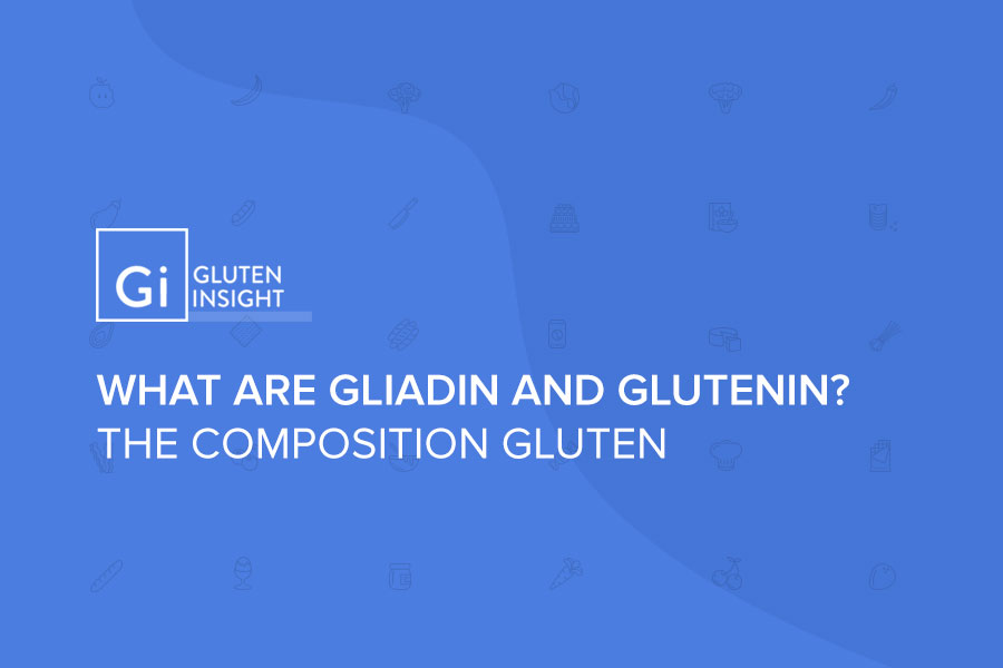 What are Gliadin and Glutenin?