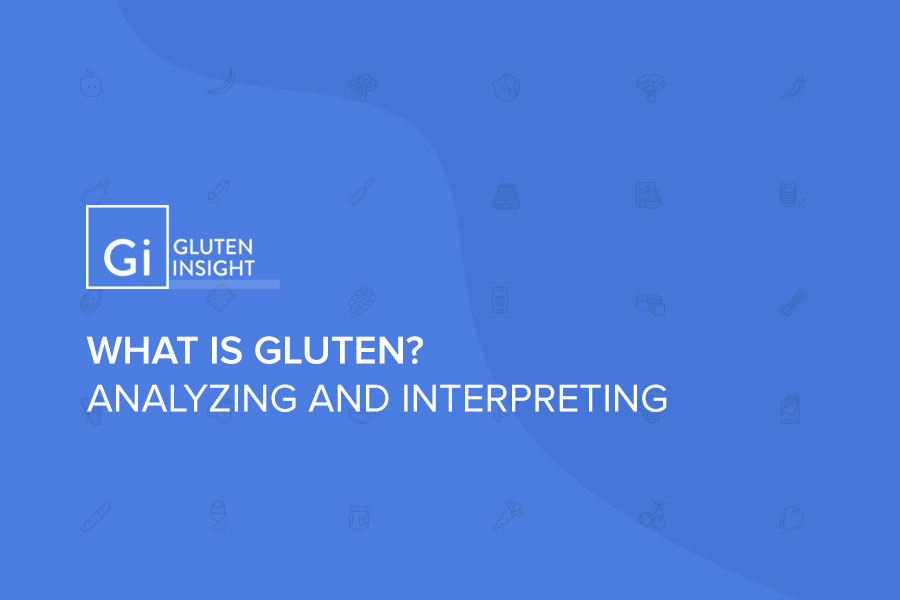 What Is Gluten? Analyzing and Interpreting